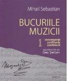 Bucuriile muzicii. Convergente, confluente, confesiuni repertorizate de Geo Serban. Volumul I