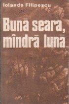 Buna Seara, Mindra Luna...