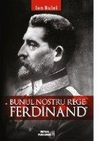 Bunul nostru rege: Ferdinand