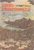 Caderea Constantinopolelui, Volumul I