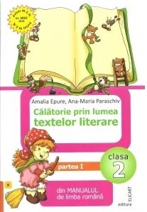 Calatorie prin lumea textelor literare din manualul de limba romana. Clasa a II-a. Partea I (A)