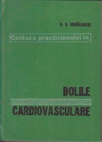 Calauza practicianului in bolile cardiovasculare