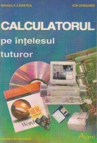 Calculatorul pe intelesul tuturor