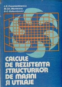 Calcule de rezistenta structurilor de masini si utilaje - Metode de calcul si programe pentru calculatoare numerice