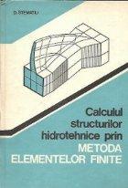 Calculul structurilor hidrotehnice prin Metoda Elementelor Finite