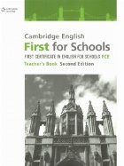 Cambridge English First for Schools. First Certificate in English for Schools FCE. Teacher s Book, Second Edition