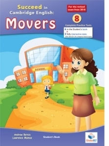 Cambridge YLE - Succeed in MOVERS - 2018 Format - 8 Practice Tests - Student s Edition with CD and Answers Key