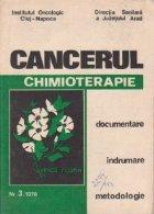 Cancerul - Chimioterapie nr. 3/1978 (Chimioterapia cancerului - Documentare, indrumare, metodologie)