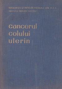 Cancerul colului uterin. Consfatuirea pe tara din 3-5 februarie 1956. Texte integrale