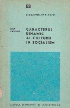 Caracterul dinamic al culturii in socialism