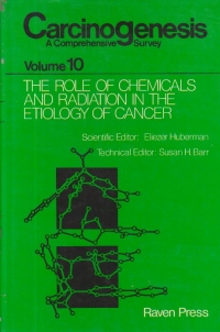 Carcinogenesis - A comprehensive survey, Volume 10 - The Role of Chemicals and Radiation in the Etiology of Cancer