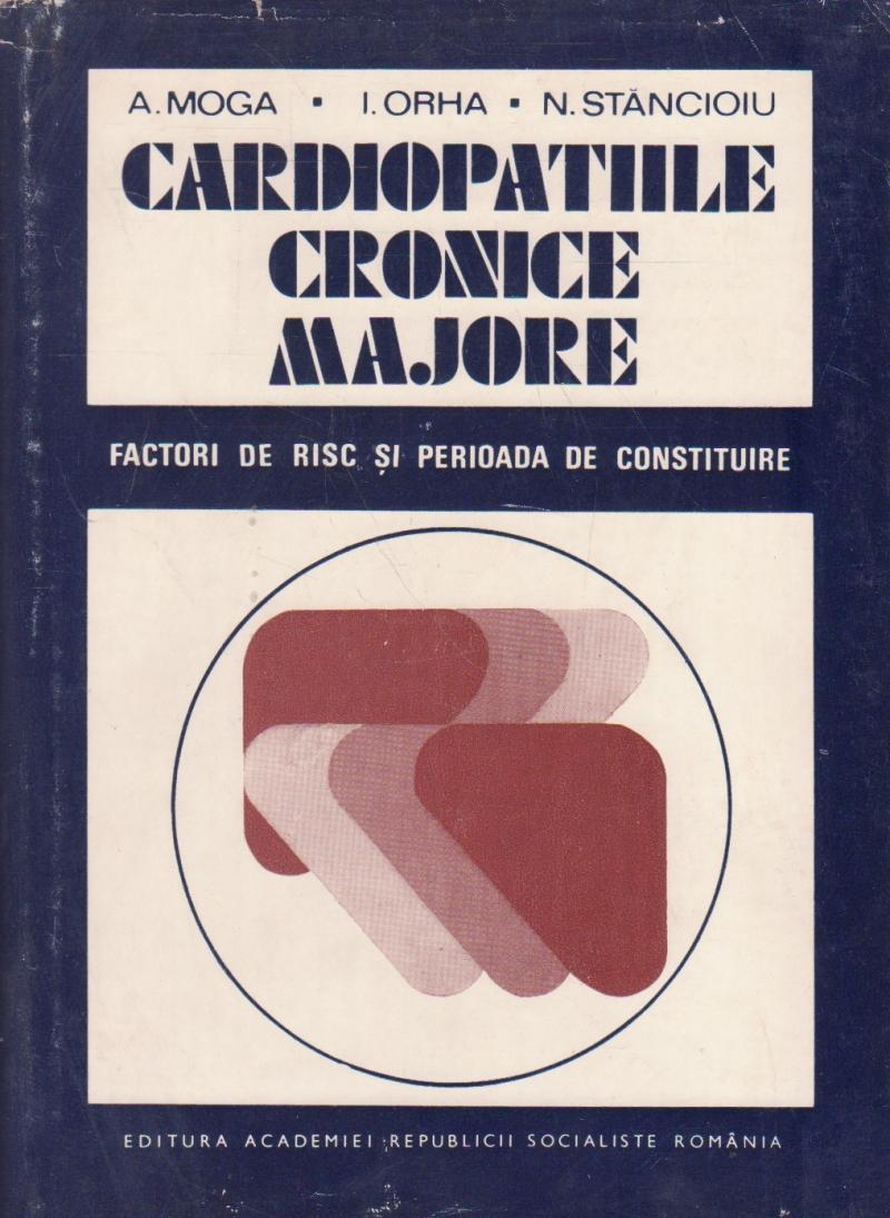 Cardiopatiile cronice majore - Factorii de risc si perioada de constituire