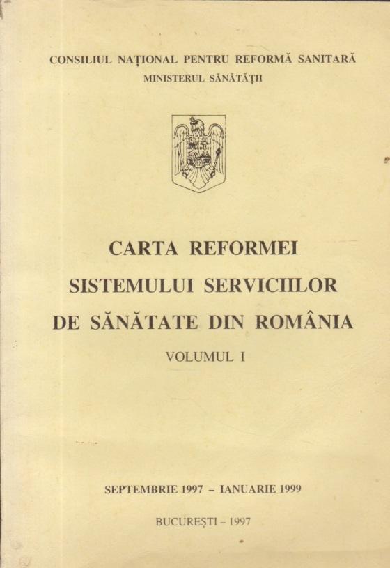 Carta reformei sistemului serviciilor de sanatate din Romania, Volumul I (Septembrie 1997-Ianuarie 1999)