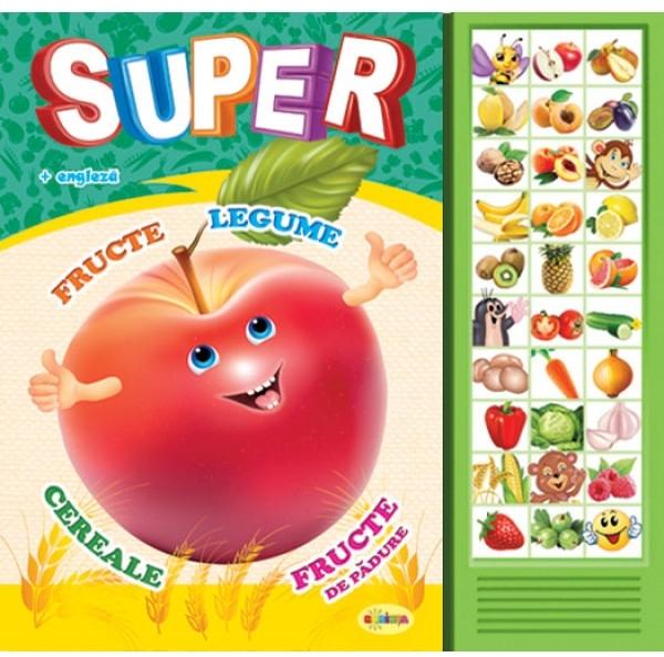 Carte cu sunete - Super fructe, legume, cereale, fructe de padure (romana + engleza)