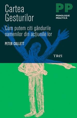 Cartea gesturilor. Cum putem citi gândurile oamenilor din acţiunile lor