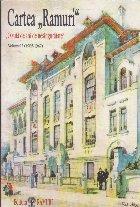Cartea Ramuri - O suta de ani de nesinguratate, Volumul I (1905-1947)
