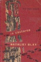 In cautarea Nataliei Blay