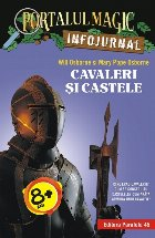 """Cavaleri și castele. Infojurnal (însoțește volumul 2 din seria Portalul magic: """"Cavalerul misterios"""")"""