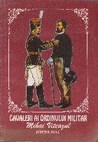 Cavaleri ai Ordinului Militar - Mihai Viteazul