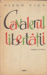 Cavalerul libertatii sau Evolutia unui domn mai in virsta - Roman satiric
