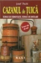 Cazanul tuica Tehnici fermentatie tehnici