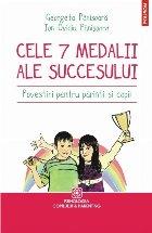 Cele 7 medalii ale succesului. Povestiri pentru părinți și copii