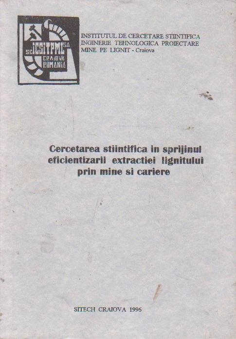 Cercetarea stiintifica in sprijinul eficientizarii extractiei lignitului prin mine si cariere