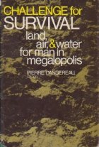 Challenge for Survival Land, Air, and Water for Man in Megalopolis