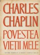 Charles Chaplin - Povestea vietii mele