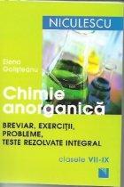 Chimie anorganica - Breviar, exercitii, probleme, teste rezolvate integral, Clasele VII-IX
