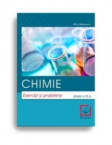 Chimie. Exercitii si probleme. Clasa a IX-a