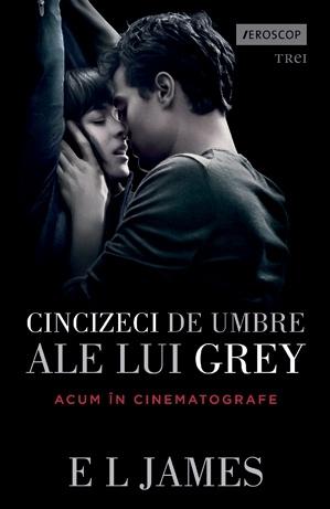Cincizeci de umbre ale lui Grey (volumul I din trilogia Fifty Shades, editie tie-in)