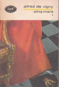 Cinq - Mars sau un complot de pe vremea lui Ludovic al XIII-lea, Volumul I