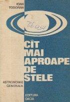 Cit mai aproape de stele - Astronomie generala