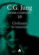 Civilizaţia în tranziţie - Opere Complete, vol. 10