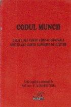 Codul Muncii - Decizii ale Curtii Constitutionale. Decizii ale Curtii Supreme de Justitie