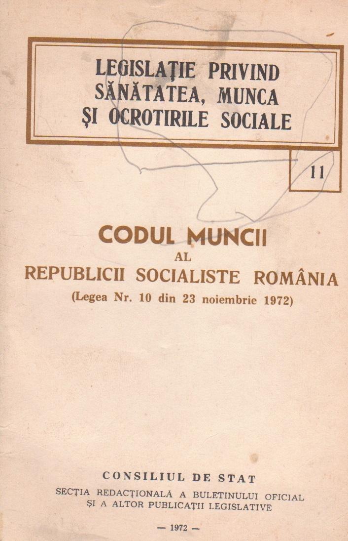 Codul Muncii al Republicii Socialiste Romania (Legea nr. 10 din 23 noiembrie 1972)