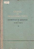 Codul de Procedura Civila Comentat si Adnotat de Gratian Porumb, Volumul al II-lea