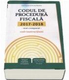 Codul de procedura fiscala 2017-2018. Cod + instructiuni, text comparat