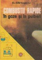 Combustii rapide in gaze si in pulberi
