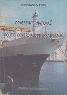Comert international politici comerciale internationale