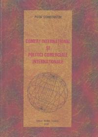 Comert international si politici comerciale internationale - manual universitar -