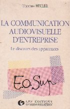 La communication audiovisuelle d entreprise. Les discours des apparences