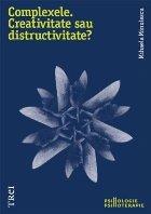 Complexele. Creativitate sau distructivitate?