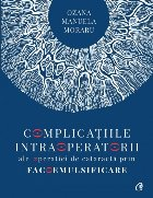 Complicațiile intraoperatorii ale operatiei de cataractă prin facoemulsificare