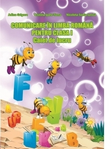 Comunicare in Limba Romana pentru clasa I - Caiet de lucru