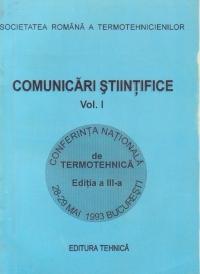 Comunicari stiintifice, Volumul I - Conferinta nationala de termotehnica, editia a III-a, 1993
