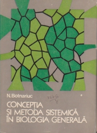 Conceptia si metoda sistemica in biologia generala