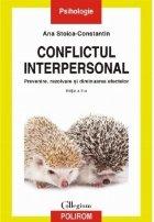 Conflictul interpersonal. Prevenire, rezolvare si diminuarea efectelor (editia a II-a, revazuta si adaugita)