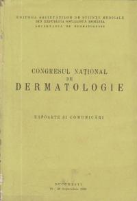 Congresul National de Dermatologie - Rapoarte si comunicari